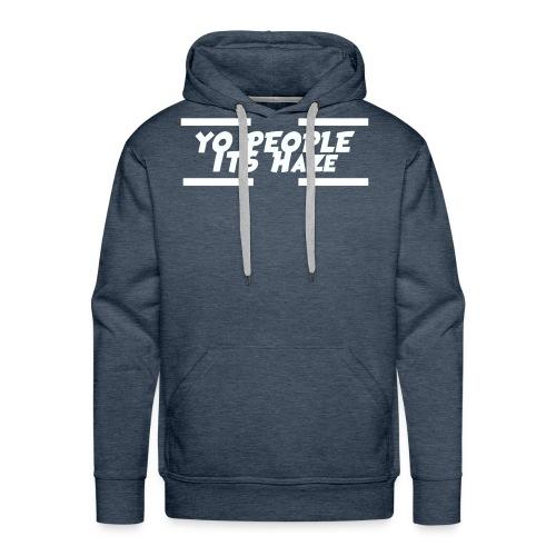 Yo People Its Haze Design - Men's Premium Hoodie