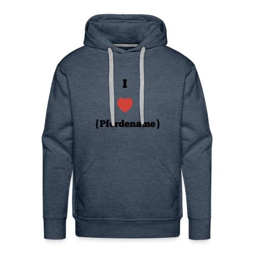 I LOVE {PFERDENAME} - Männer Premium Hoodie