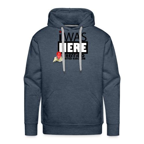 I Was Here Sheffield United Kingdom - Men's Premium Hoodie