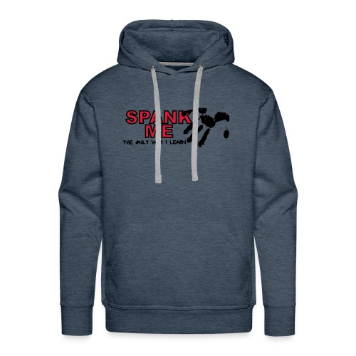Spank me: The only way I learn - Sudadera con capucha premium para hombre