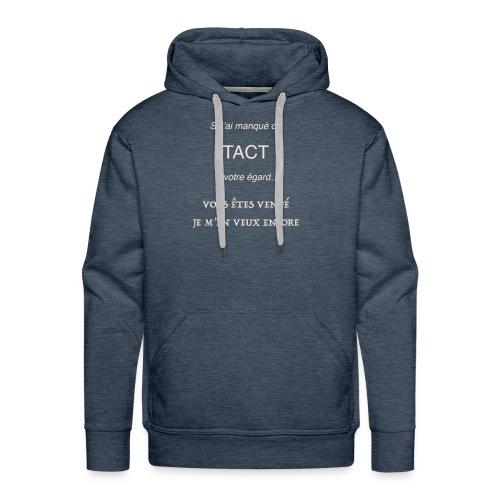Si j'ai manqué de tact... - Sweat-shirt à capuche Premium pour hommes