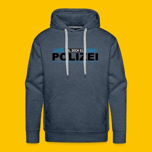 Hol doch die Polizei - Männer Premium Hoodie