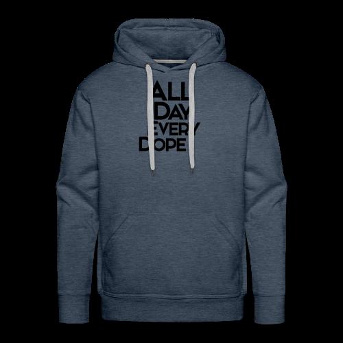 All Day Every Dope - Premium hettegenser for menn