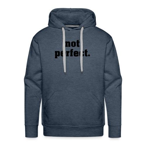 not perfect - Männer Premium Hoodie