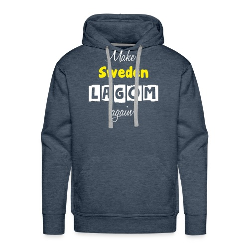 Make Sweden LAGOM again! - Premiumluvtröja herr