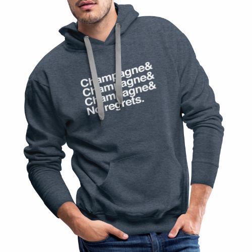 Champagne, champagne, no regrets - Sweat-shirt à capuche Premium pour hommes