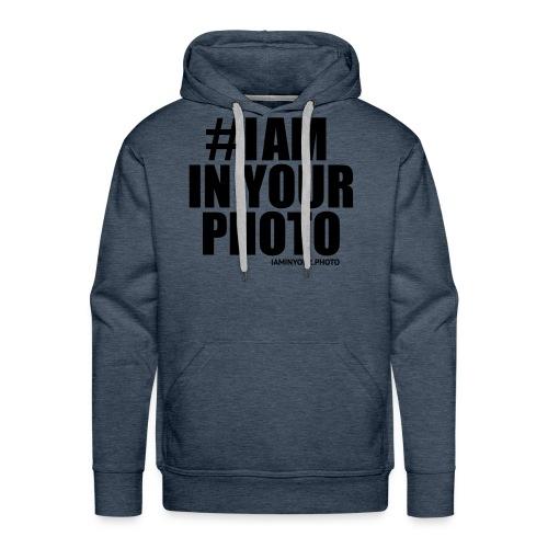 I AM IN YOUR PHOTO Sweater Women - Mannen Premium hoodie