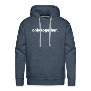 only together. - Männer Premium Hoodie