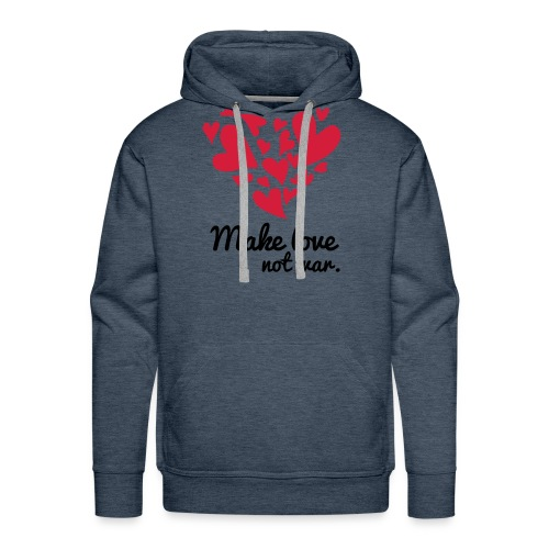 Make Love Not War T-Shirt - Men's Premium Hoodie