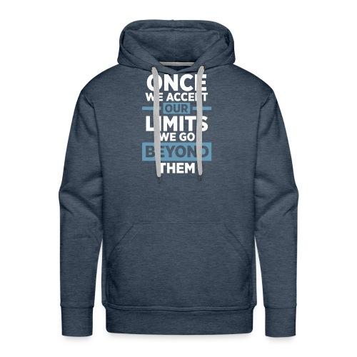 Once we accept our limits - Men's Premium Hoodie