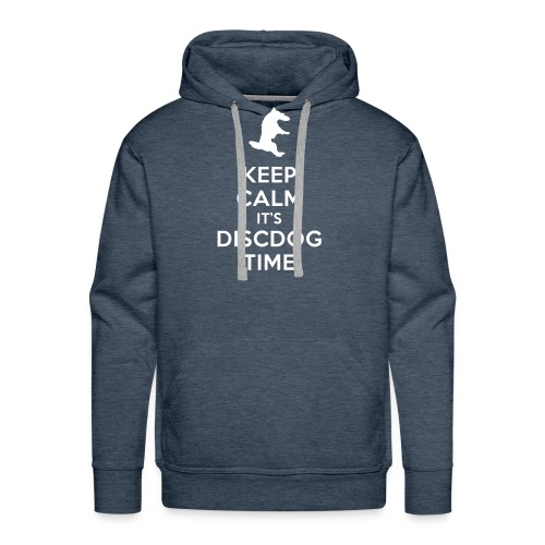 KEEP CALM IT'S DISCDOG TIME - Sudadera con capucha premium para hombre