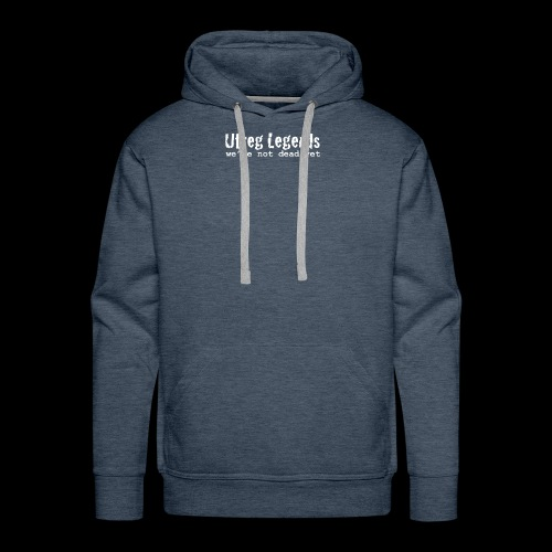 Utreg Legends - we're not dead yet - Mannen Premium hoodie