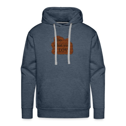 Do what you love - Men's Premium Hoodie