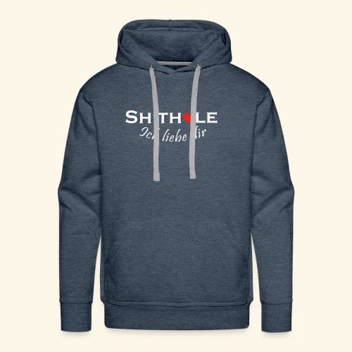 Shithole ick liebe dir - Shithole Berlin Edition - Männer Premium Hoodie