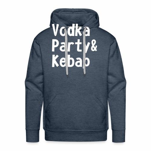 Vodka Party und Kebap - Männer Premium Hoodie