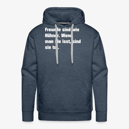 Freunde sind wie Hühner - Männer Premium Hoodie