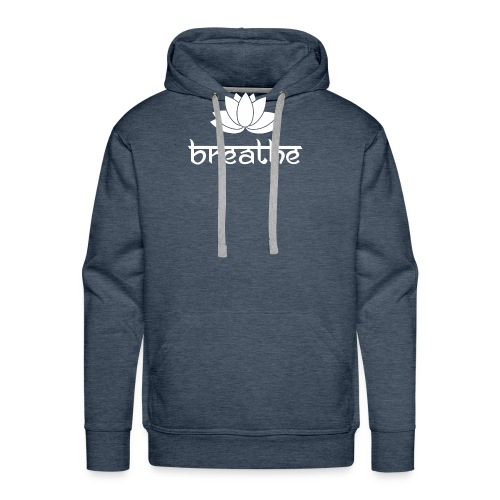 Yoga Meditation Mindfulness T-Shirt Breathe - Männer Premium Hoodie