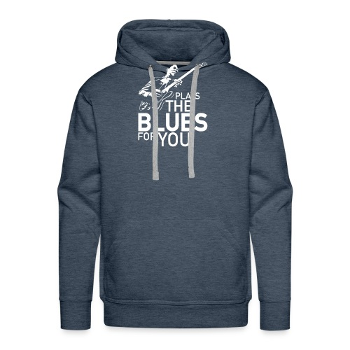 Plays the blues for you - Mannen Premium hoodie