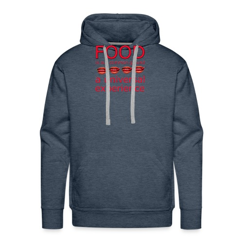 Food is our common ground, a universal experience - Mannen Premium hoodie