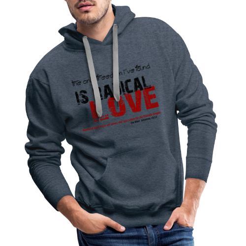 Radikale Liebe black - Männer Premium Hoodie