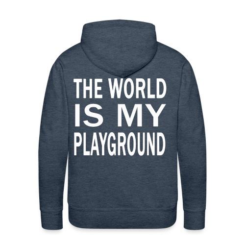 theworldismyplayground png - Männer Premium Hoodie