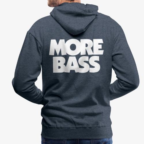 More Bass Bassist Bassisten - Männer Premium Hoodie