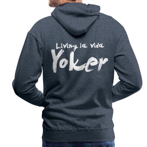 Living La Vida Yoker - Men's Premium Hoodie