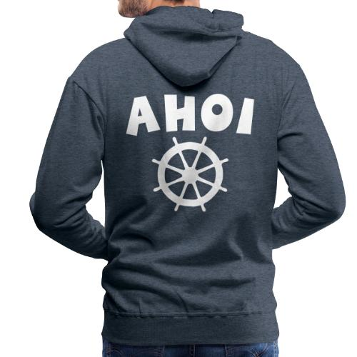 Ahoi Steuerrad Segel Segeln Segler - Männer Premium Hoodie