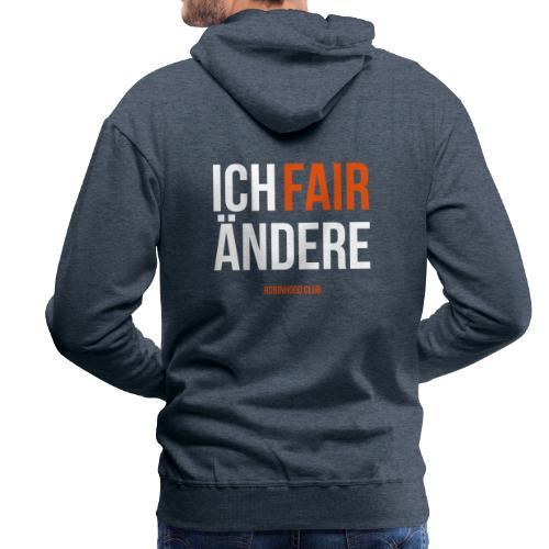 ICH FAIRÄNDERE - Männer Premium Hoodie