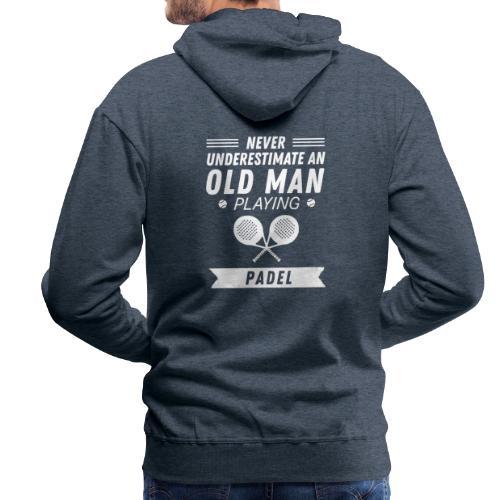 Underskatta Aldrig En Äldre Man Som Spelar Padel - Premiumluvtröja herr