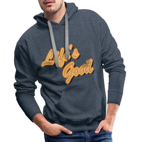Life is good - Mannen Premium hoodie