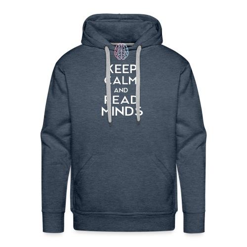Keep Calm And Read Minds - Männer Premium Hoodie