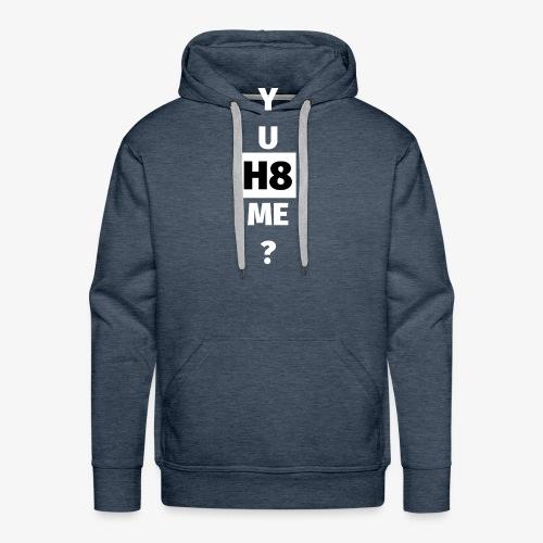 YU H8 ME bright - Men's Premium Hoodie