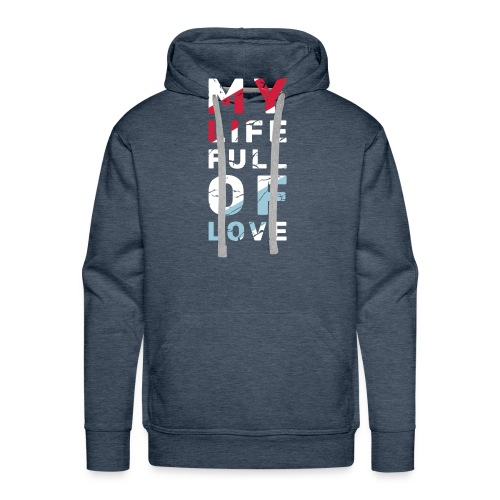 My Life Full Of Love - Bluza męska Premium z kapturem