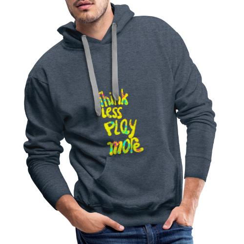 think less play more - Mannen Premium hoodie