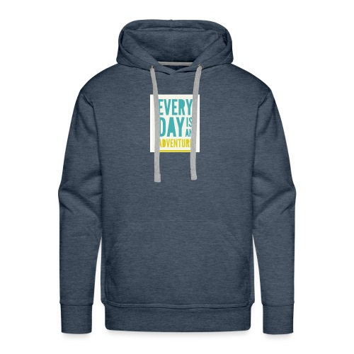 Every day is an adventure - Men's Premium Hoodie