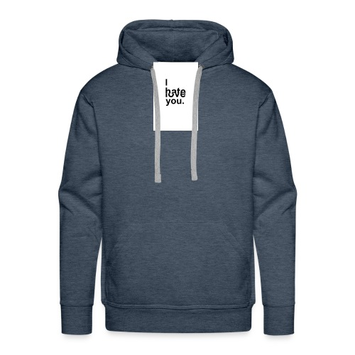 I Hate You But I Love You - Men's Premium Hoodie