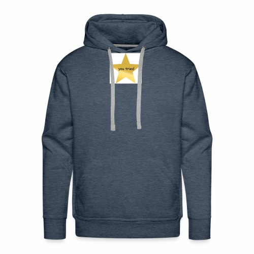 You Tried Star - Men's Premium Hoodie