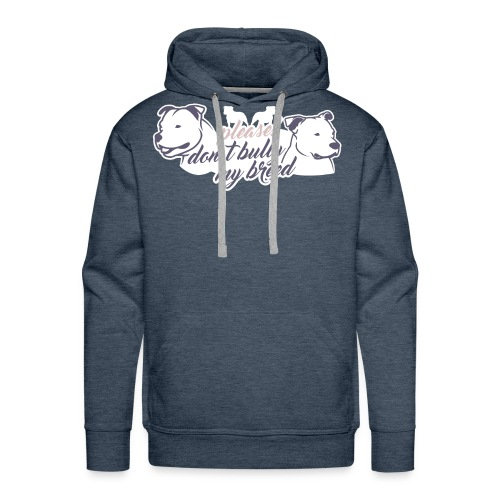 Staffbull dont bully my - Männer Premium Hoodie