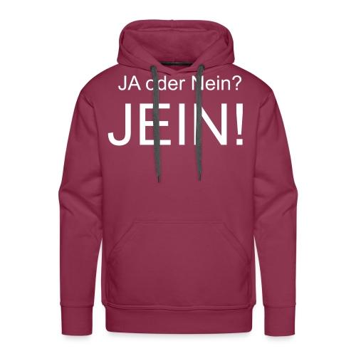 JEIN! - Männer Premium Hoodie