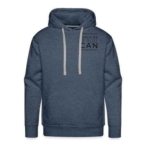 Coach me if you can - Sweat-shirt à capuche Premium pour hommes