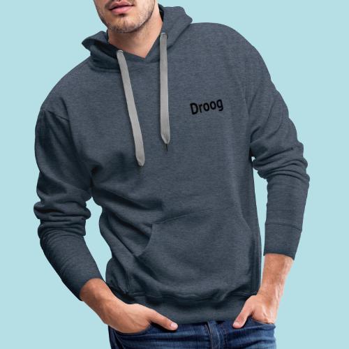 Samen super droog zijn; Droog - Mannen Premium hoodie