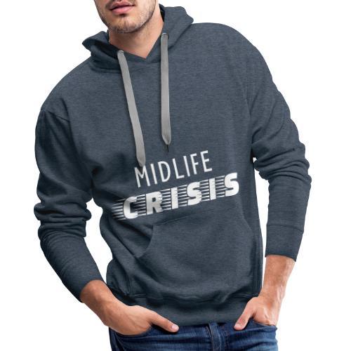 Midlife Crisis - Mannen Premium hoodie