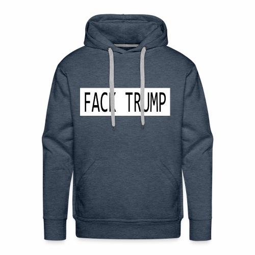 Fack Trump - Sudadera con capucha premium para hombre