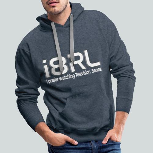 i8RL - I prefer watching Television series - Sweat-shirt à capuche Premium pour hommes