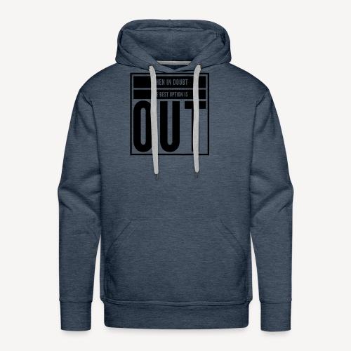 Out - Men's Premium Hoodie