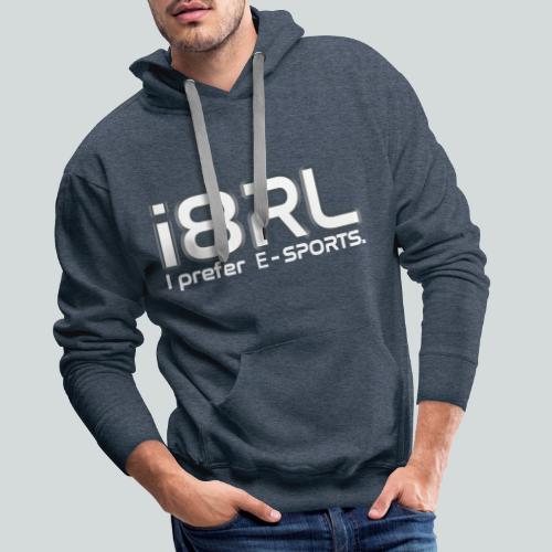 i8RL - I prefer e-sports - Sweat-shirt à capuche Premium pour hommes