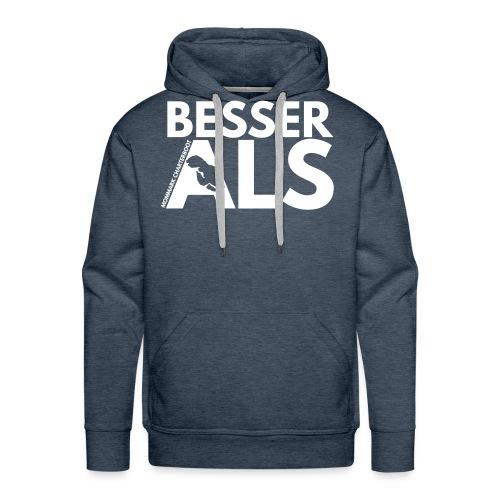 BesserAls - Männer Premium Hoodie