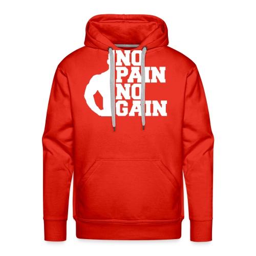 no pain no gain - Sweat-shirt à capuche Premium pour hommes