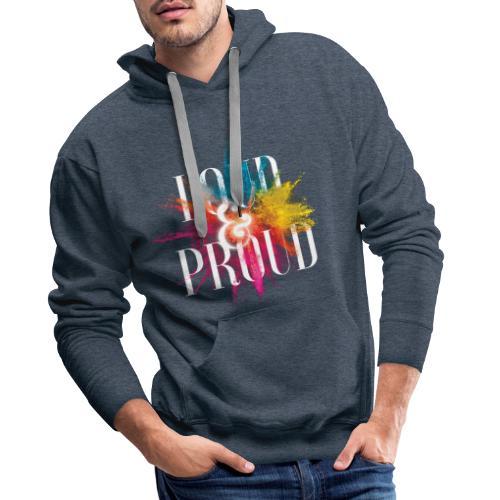 loudandproud - Männer Premium Hoodie